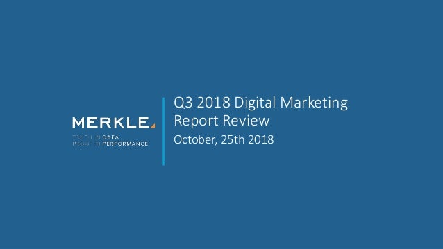 Q3 2018 Digital Marketing Report Review October, 25th 2018