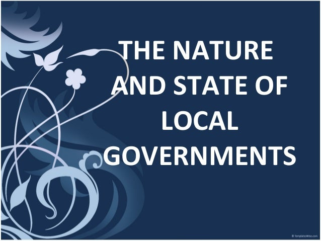 THE NATURE AND STATE OF LOCAL GOVERNMENTS