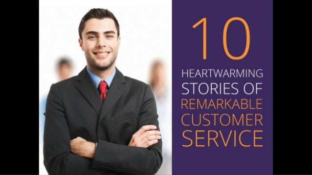 10 Heartwarming Stories of Remarkable Customer Service 2014