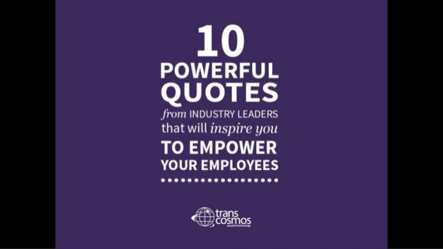 10 Powerful Quotes from Industry Leaders that Will Inspire you to Empower Your Employees