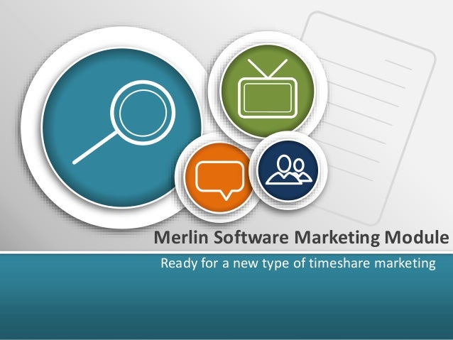 Merlin Software Marketing Module Ready for a new type of timeshare marketing