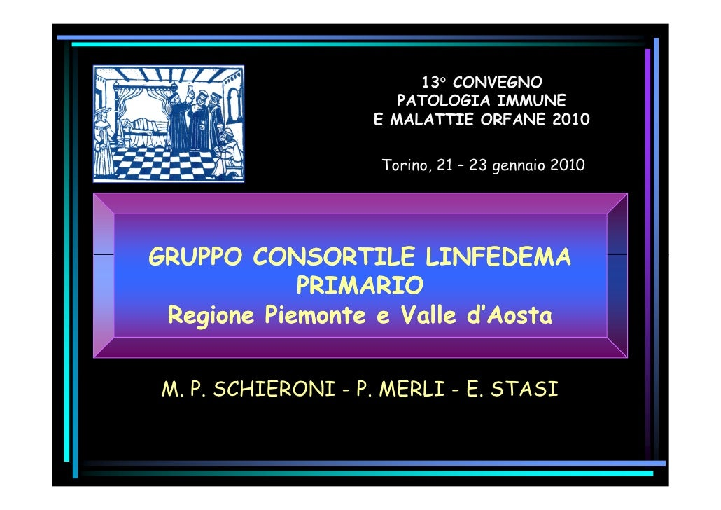 13° CONVEGNO                       PATOLOGIA IMMUNE                    E MALATTIE ORFANE 2010                      Torino,...