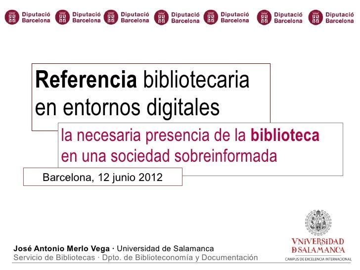Referencia bibliotecaria     en entornos digitales            la necesaria presencia de la biblioteca            en una so...