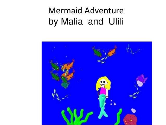 Mermaid Adventure by Malia and Ulili