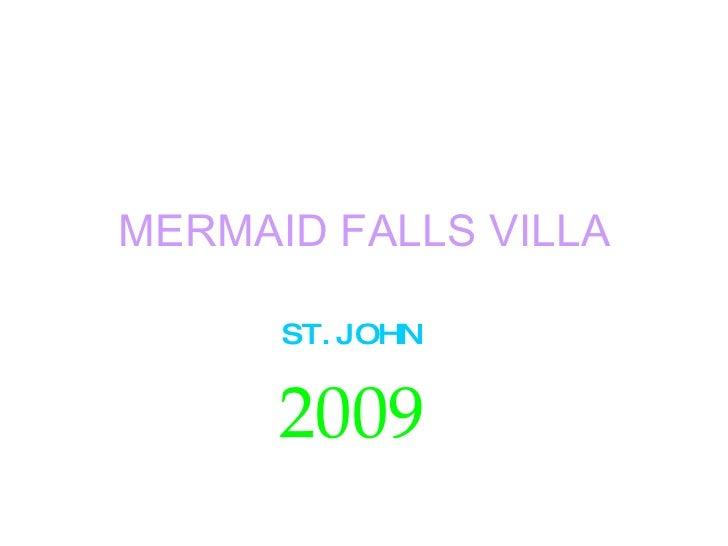 MERMAID FALLS VILLA ST. JOHN 2009