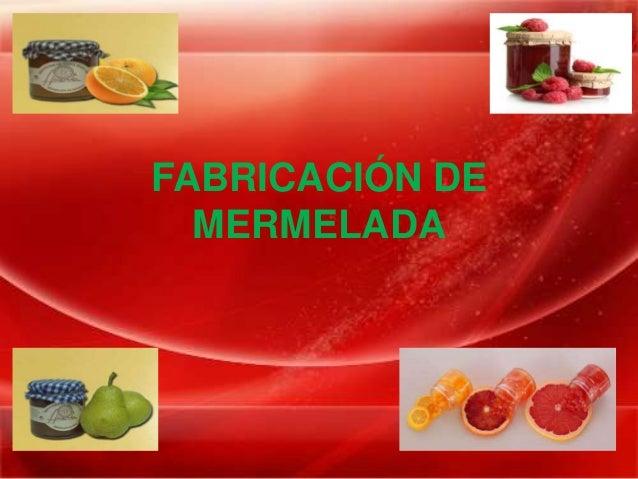 FABRICACIÓN DE MERMELADA