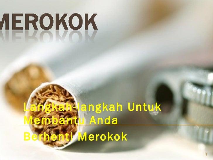 Langkah-langkah Untuk Membantu Anda  Berhenti Merokok