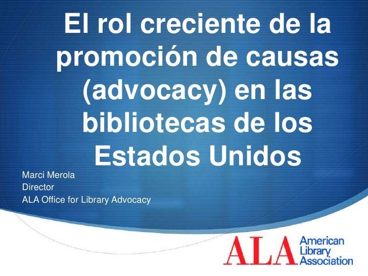 El rol creciente de la        promoción de causas          (advocacy) en las          bibliotecas de los           Estados...