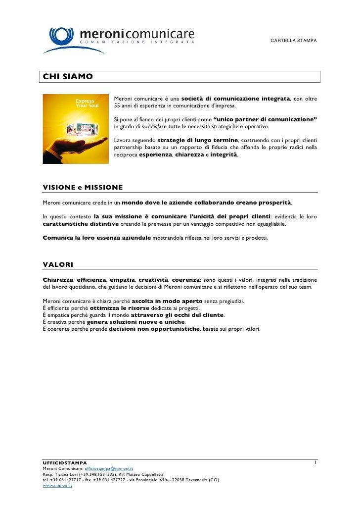 CARTELLA STAMPA     CHI SIAMO                                     Meroni comunicare è una società di comunicazione integra...