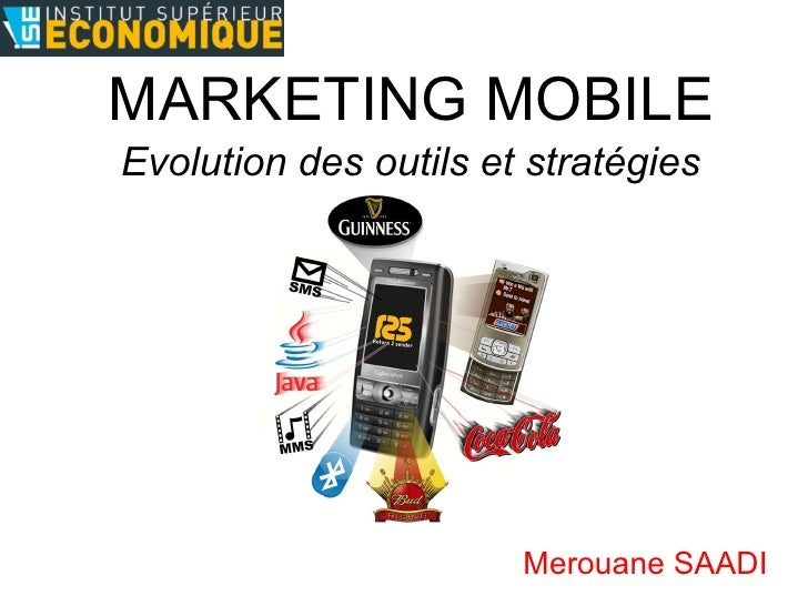 MARKETING   MOBILE Merouane SAADI Evolution des outils et stratégies
