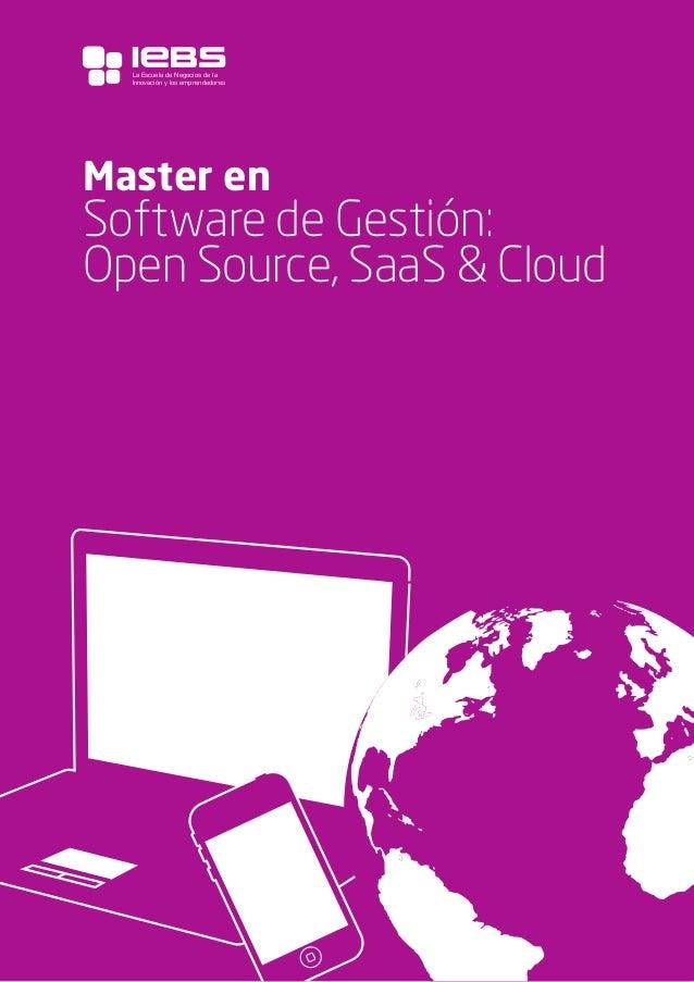 La Escuela de Negocios de la Innovación y los emprendedores  1  Master en  Software de Gestión: Open Source, SaaS & Cloud