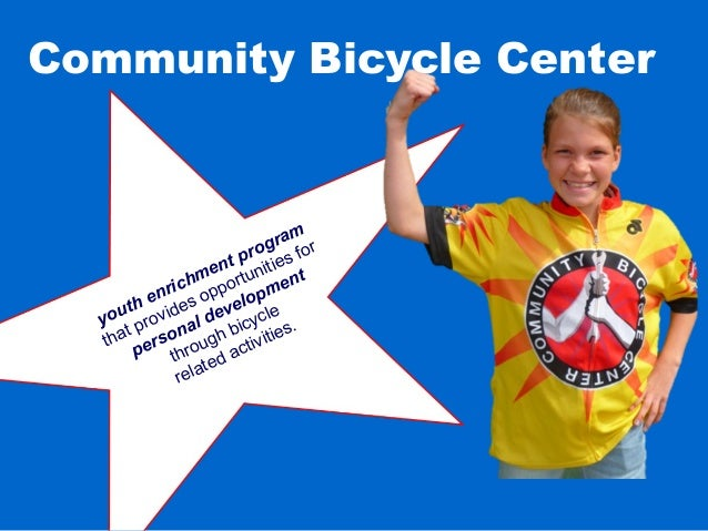 Community Bicycle Center youth enrichment program that provides opportunities for personal development through bicycle rel...
