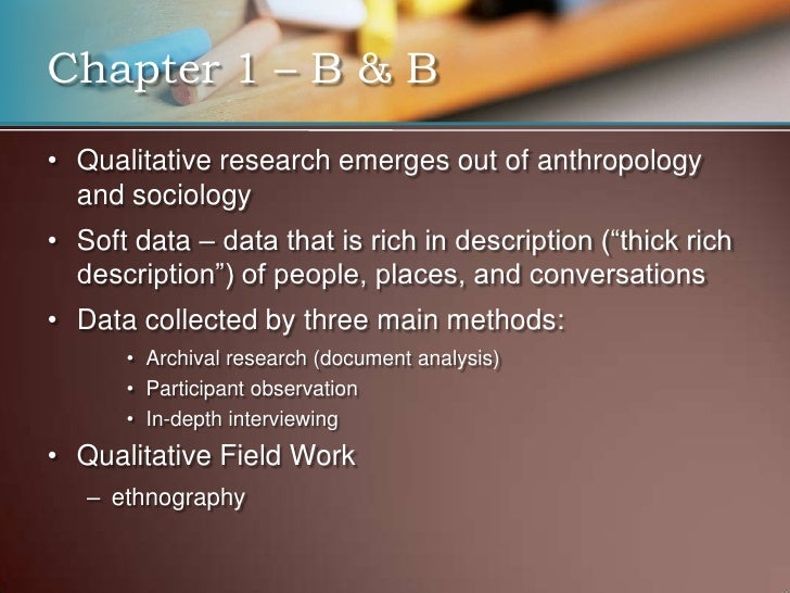 <ul><li>Qualitative research emerges out of anthropology and sociology