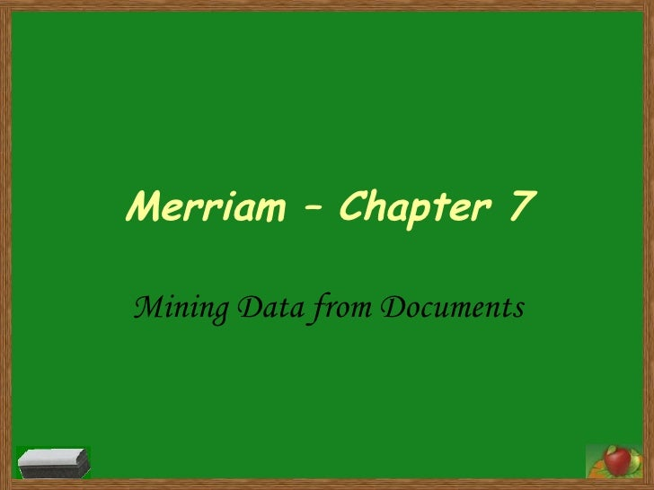 Merriam – Chapter 7 Mining Data from Documents