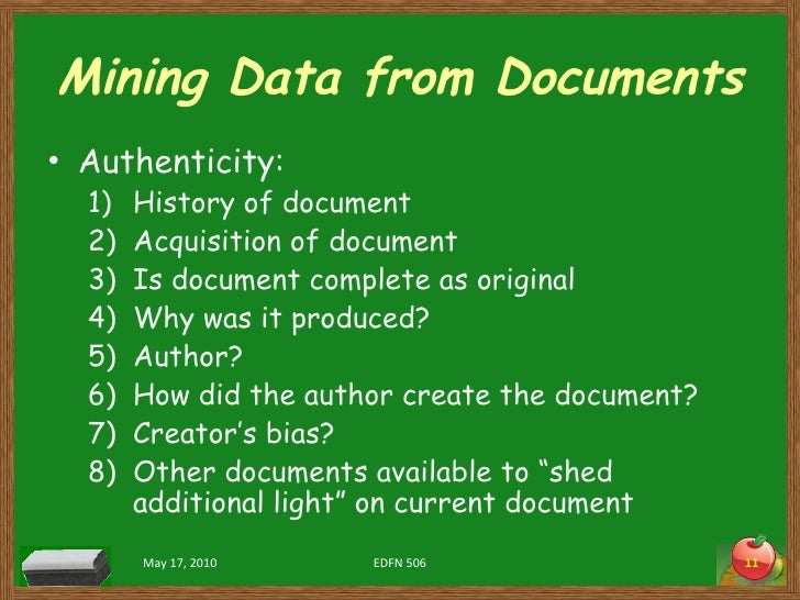 Mining Data from Documents <ul><li>Authenticity: </li></ul><ul><ul><li>History of document </li></ul></ul><ul><ul><li>Acqu...