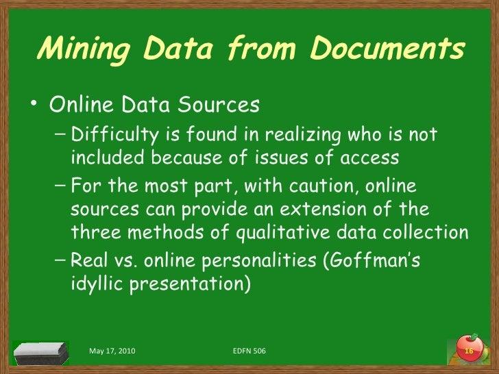 Mining Data from Documents <ul><li>Online Data Sources </li></ul><ul><ul><li>Difficulty is found in realizing who is not i...