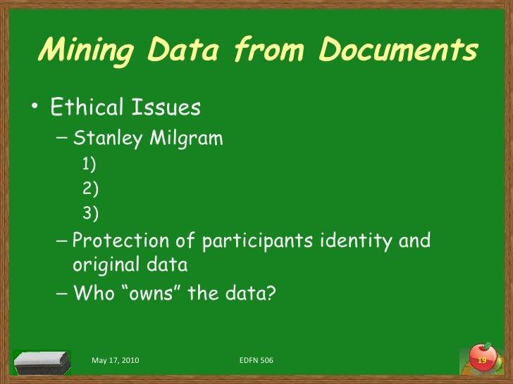 Mining Data from Documents <ul><li>Ethical Issues </li></ul><ul><ul><li>Stanley Milgram </li></ul></ul><ul><ul><ul><li>1) ...