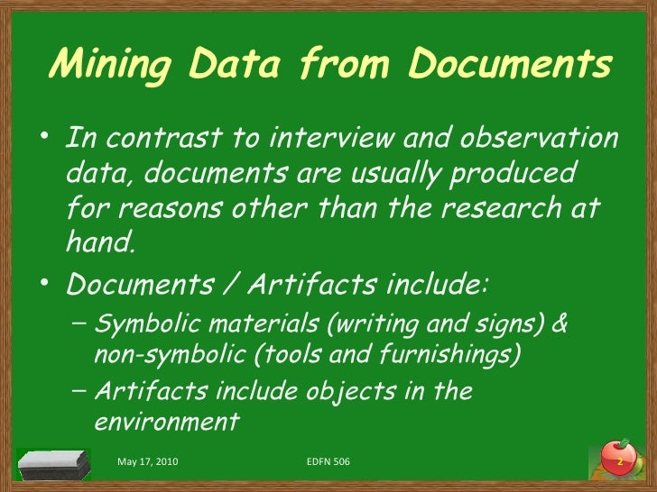 Mining Data from Documents <ul><li>In contrast to interview and observation data, documents are usually produced for reaso...