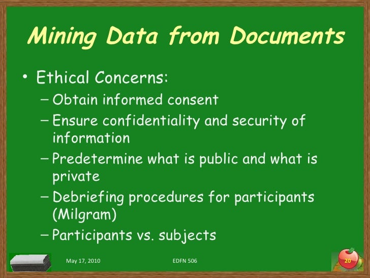 Mining Data from Documents <ul><li>Ethical Concerns: </li></ul><ul><ul><li>Obtain informed consent </li></ul></ul><ul><ul>...