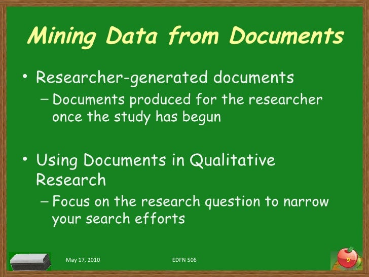 Mining Data from Documents <ul><li>Researcher-generated documents </li></ul><ul><ul><li>Documents produced for the researc...