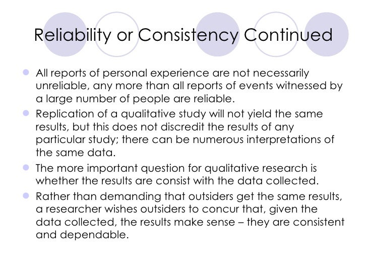 Reliability or Consistency Continued <ul><li>All reports of personal experience are not necessarily unreliable, any more t...