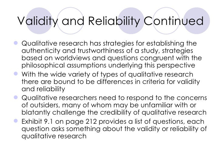 Validity and Reliability Continued <ul><li>Qualitative research has strategies for establishing the authenticity and trust...