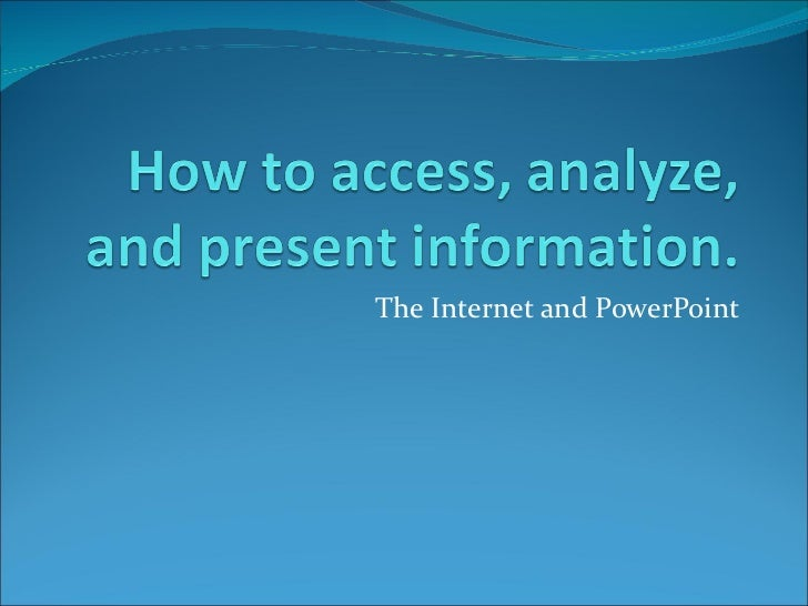 The Internet and PowerPoint