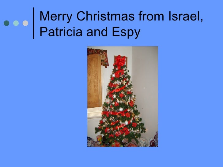 Merry Christmas from Israel, Patricia and Espy
