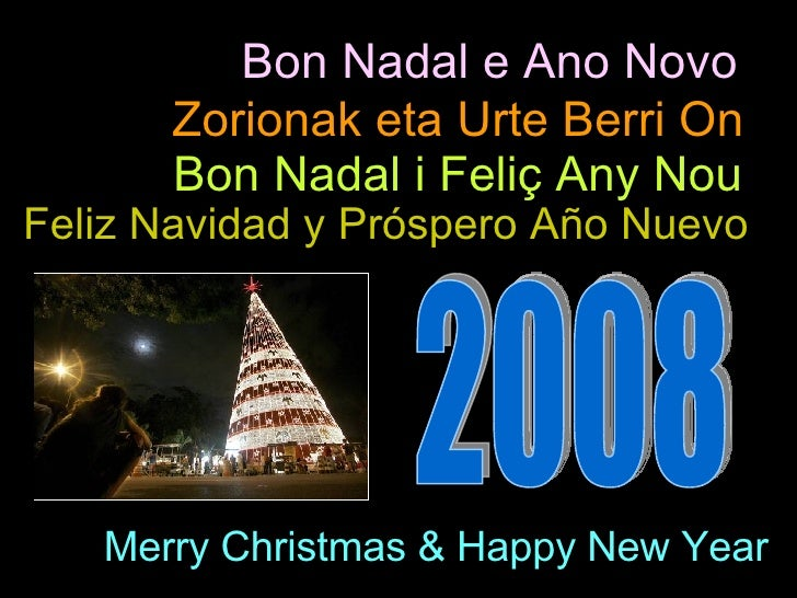 Merry Christmas & Happy New Year Zorionak eta Urte Berri On Bon Nadal i Feliç Any Nou Bon Nadal e Ano Novo Feliz Navidad y...