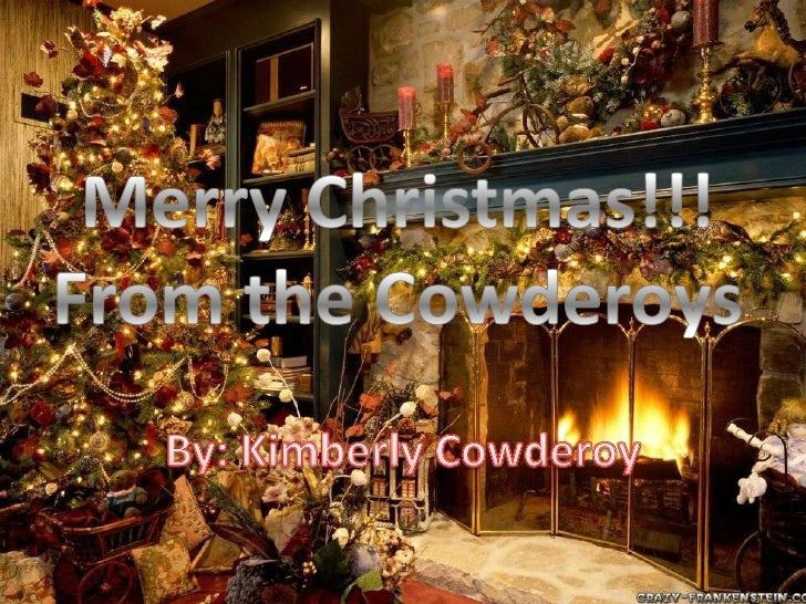 Merry Christmas!!!From the Cowderoys<br />By: Kimberly Cowderoy<br />