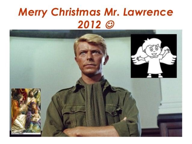 Merry Christmas Mr. Lawrence           2012 