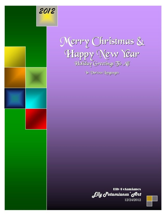 2012       Merry Christmas &       H a p p y N ew Y ear          Holiday Greetings To All              In Variiouss Langua...