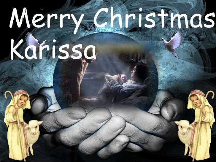 Merry Christmas Karissa<br />