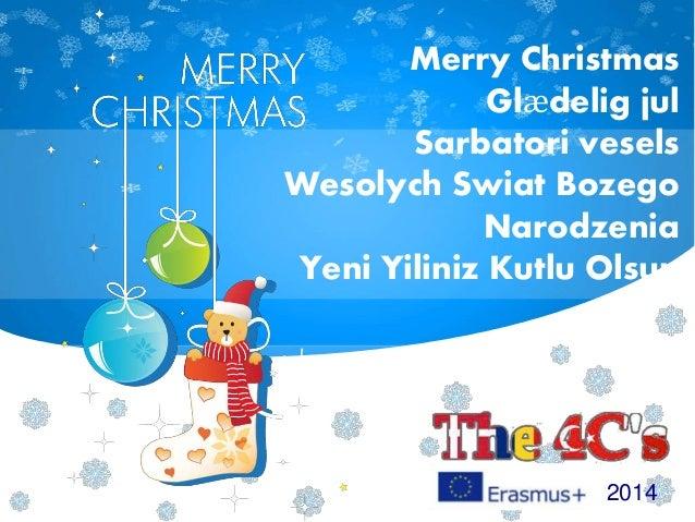 Merry Christmas Glædelig jul Sarbatori vesels Wesolych Swiat Bozego Narodzenia Yeni Yiliniz Kutlu Olsun 2014