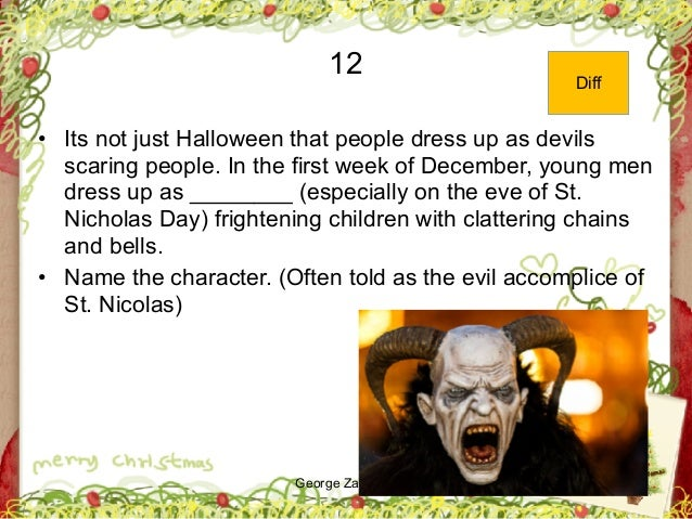 George Zacharia 12 • Its not just Halloween that people dress up as devils scaring people. In the first week of December, ...