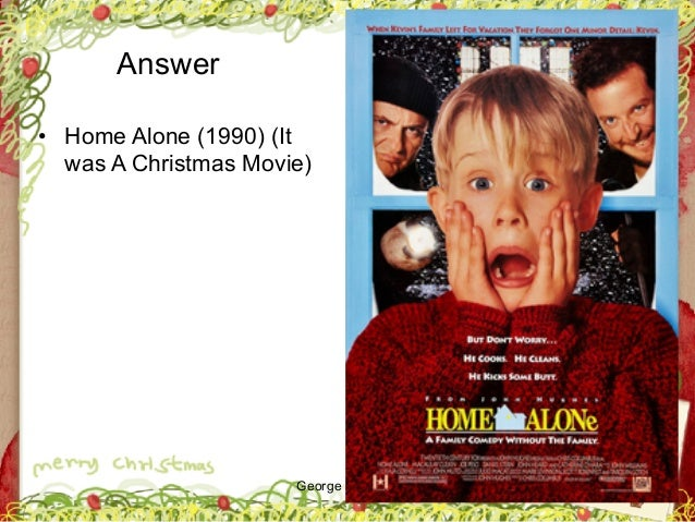 George Zacharia Answer • Home Alone (1990) (It was A Christmas Movie)