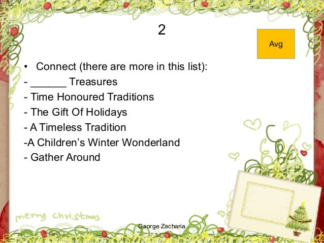 George Zacharia 2 • Connect (there are more in this list): - ______ Treasures - Time Honoured Traditions - The Gift Of Hol...