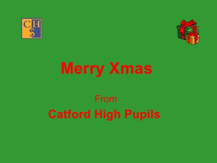 Merry Xmas   From Catford High Pupils