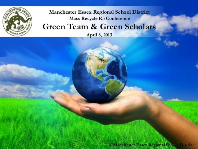Free Powerpoint Templates Page 1 Manchester Essex Regional School District Mass Recycle R3 Conference Green Team & Green S...