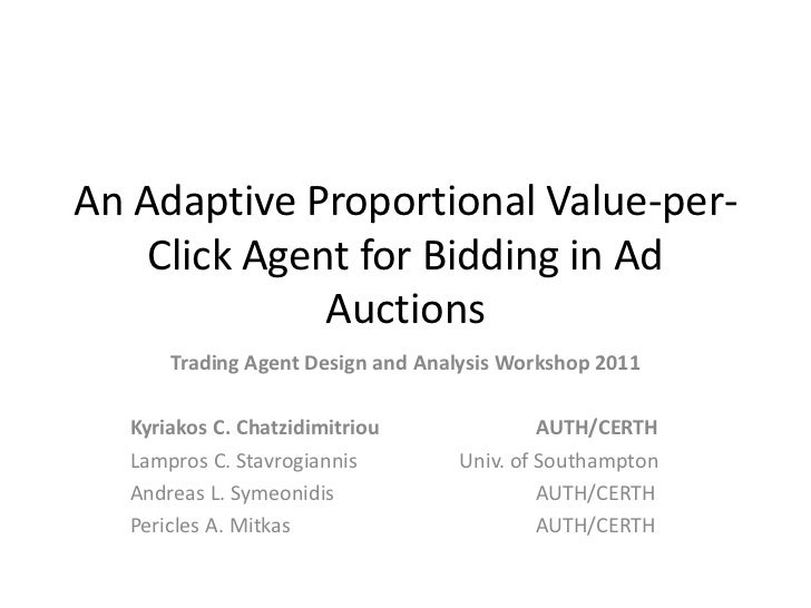 An Adaptive Proportional Value-per-    Click Agent for Bidding in Ad              Auctions      Trading Agent Design and A...