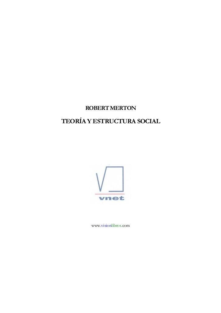 ROBERT MERTONTEORÍA Y ESTRUCTURA SOCIAL       www.visionlibros.com