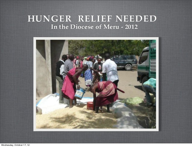 HUNGER RELIEF NEEDED                            In the Diocese of Meru - 2012Wednesday, October 17, 12