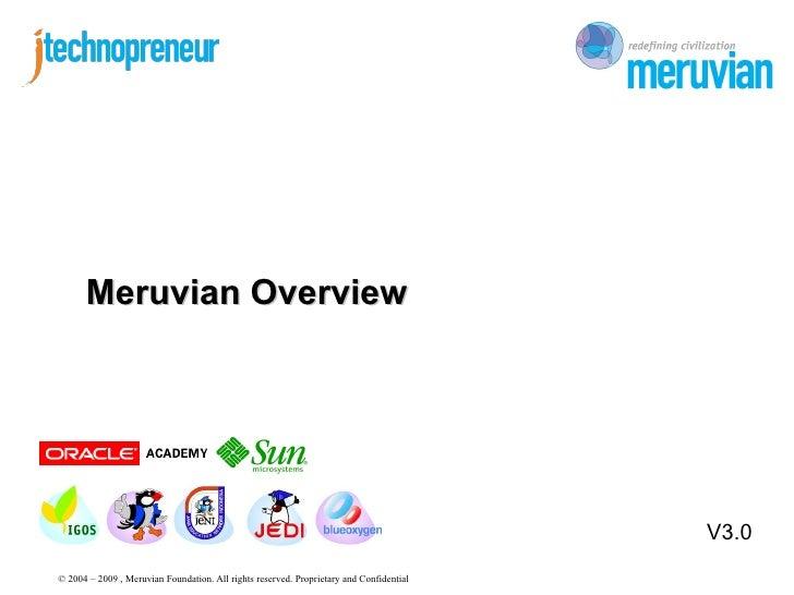 Meruvian Overview                                                                                         V3.0© 2004 – 200...