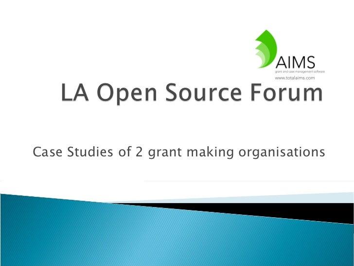 Case Studies of 2 grant making organisations