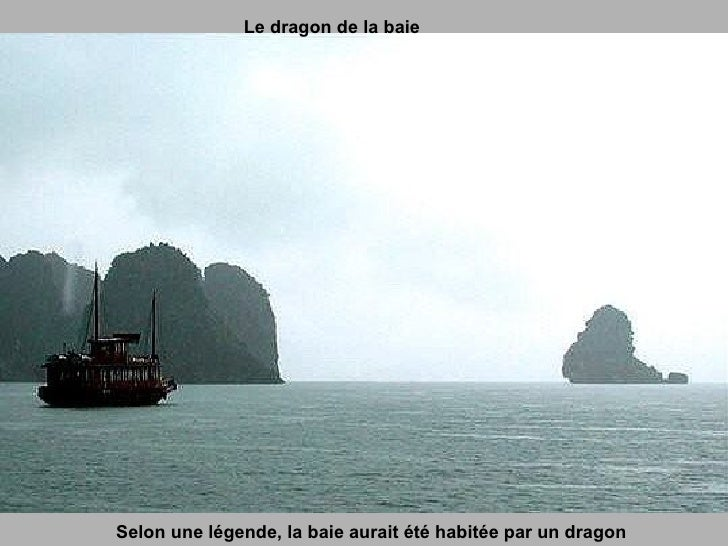 Selon une légende, la baie aurait été habitée par un dragon Le dragon de la baie