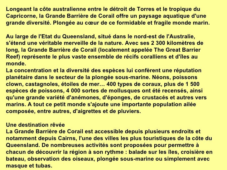 Longeant la côte australienne entre le détroit de Torres et le tropique du Capricorne, la Grande Barrière de Corail offre ...