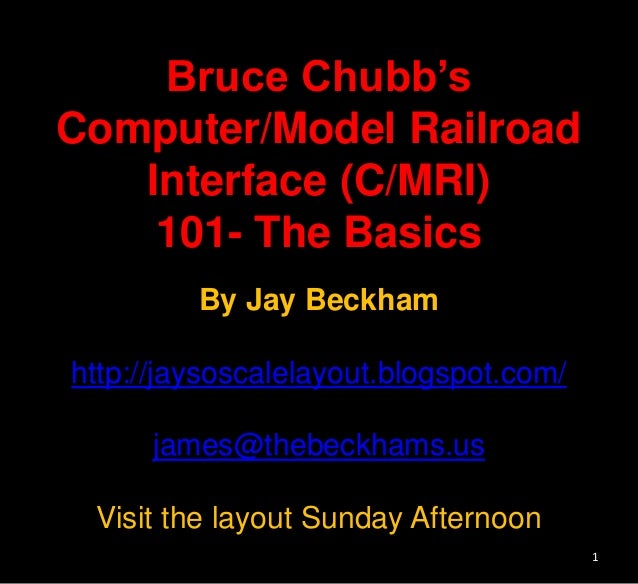 Bruce Chubb's Computer/Model Railroad Interface (C/MRI) 101- The Basics By Jay Beckham http://jaysoscalelayout.blogspot.co...