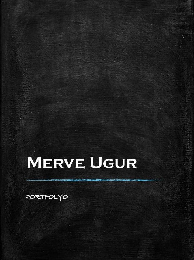 Merve Ugur PORTFOLYO