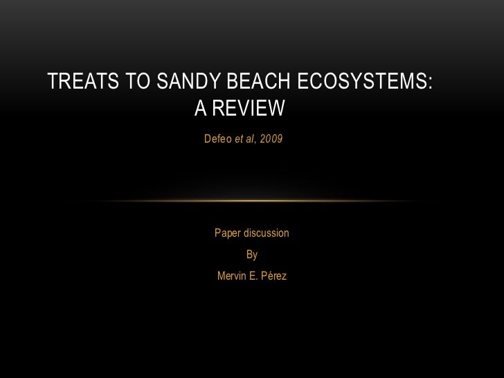 TREATS TO SANDY BEACH ECOSYSTEMS:             A REVIEW             Defeo et al, 2009               Paper discussion       ...