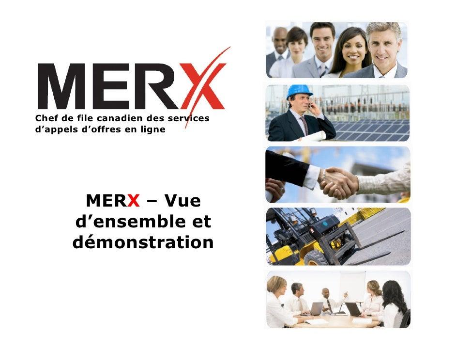 Chef de file canadien des services d'appels d'offres en ligne             MERX – Vue        d'ensemble et        démonstra...